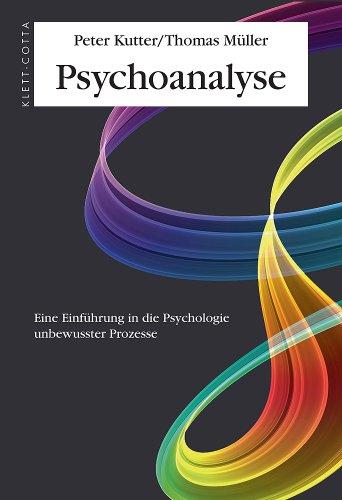 Psychoanalyse. Eine Einführung in die Psychologie unbewusster Prozesse