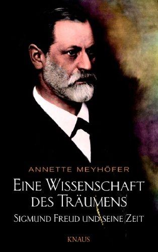 Eine Wissenschaft des Träumens: Sigmund Freud und seine Zeit