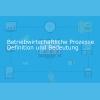 betriebsprozess definition und bedeutung