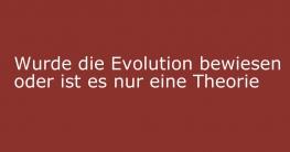 evolution bewiesen oder theorie