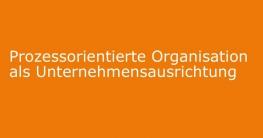 prozessorientierte organisation prozessmanagement