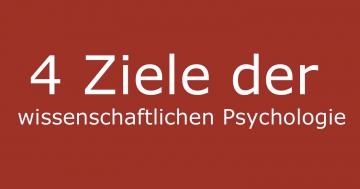 welche ziele verfolgt die wissenschaftliche psychologie