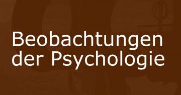 beobachtungen psychologie