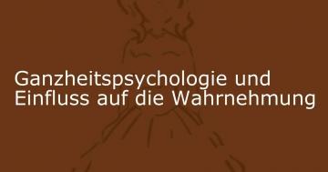 ganzheitspsychologie wahrnehmung