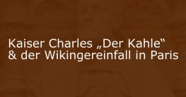 kaiser charles karl der kahle wikinger paris ragnar lothbrok vikings