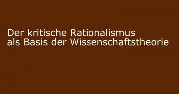 kritische rationalismus wissenschaftstheorie