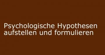 psychologische hypothesen aufstellen formulieren