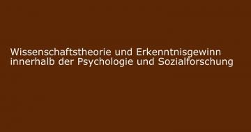 wissenschaftstheorie erkenntnisgewinn psychologie sozialforschung