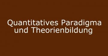 quantitatives paradigma theorien