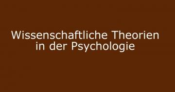 wissenschaftliche theorien psychologie merkmale anforderungen
