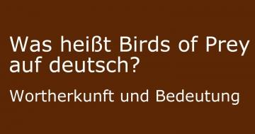 was heißt birds of prey auf deutsch übersetzt bedeutung wortherkunft
