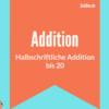 halbschriftliche addition addieren bis 20