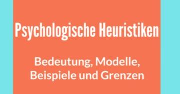 heuristiken psychologie modelle beispiele erklärung bedeutung