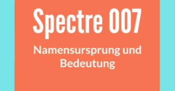 was-ist-spectre-james-bond-namensursprung-wortbedeutung