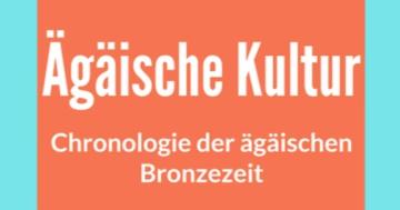 ägäische kultur chronologie der ägäischen bronzezeit