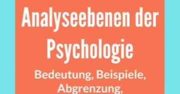 analyseebenen der psychologie an beispielen erklärt bedeutung abgrenzung