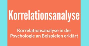 korrelationsanalyse in der psychologie an beispielen erklärt