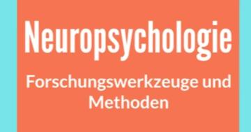 neuropsychologie forschungsmethoden und werkzeuge