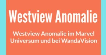westview anomalie marvel wandavision