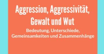 aggression aggressivität gewalt wut