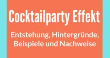 cocktailparty effekt entstehung definition hintergruende nachweise beispiele