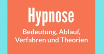 hypnose verfahren bedeutung ablauf theorien