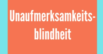 unaufmerksamkeitsblindheit